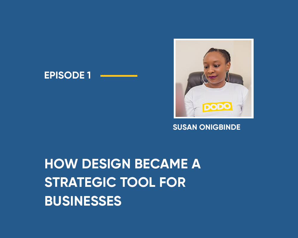Season 1 | Episode 1: An Overview on How Design Became a Strategic Tool for Businesses