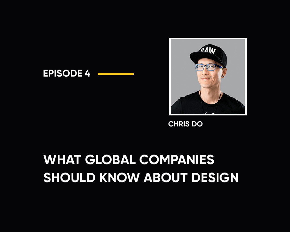 Season 1 | Episode 4: What Global Companies Should Know About Design (with Chris Do)